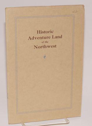 Historic Adventure Land of the Northwest. Compliments of the Great Northern Railway. Grace Flandrau