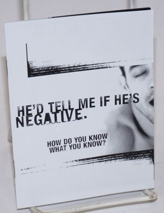 He'd Tell Me if He's Negative. How do you know what you know? [brochure