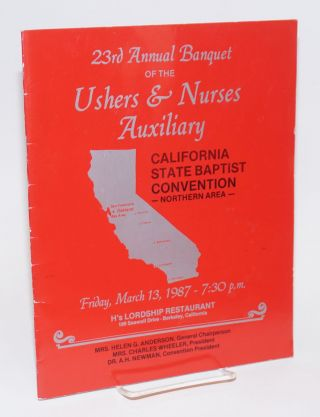 Souvenir program for the 23rd Annual Banquet of the Ushers & Nurses Auxiliary, California State Baptist Convention, Northern Area Friday, March 13, 1987 at 7:30pm, H's Lordship Restaurant