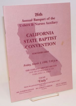 Souvenir program for the 26th Annual Banquet of the Ushers & Nurses Auxiliary, California State Baptist Convention, Northern Area Friday, March 2, 1990 at 7:30pm, Oakland Airport Hilton