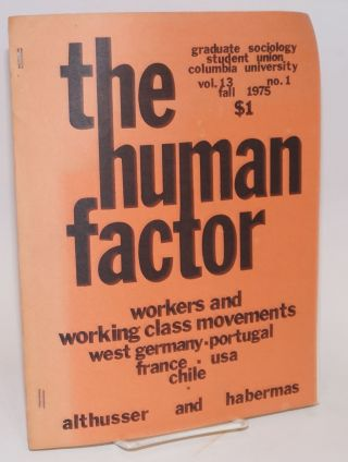 The Human Factor. Vol. 13 no. 1 (Fall 1975). Workers and working class movements: west germany - ...