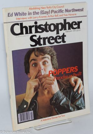 Christopher Street: vol. 3, #7, February 1979; Poppers: paradise or peril? Charles L. Ortleb,...