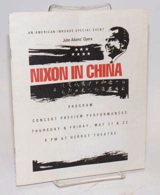 An American Inroads special event: John Adams' opera Nixon in China, program, concert preview...