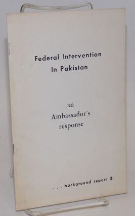 Federal intervention in Pakistan: an ambassador's response. Agha Hilaly
