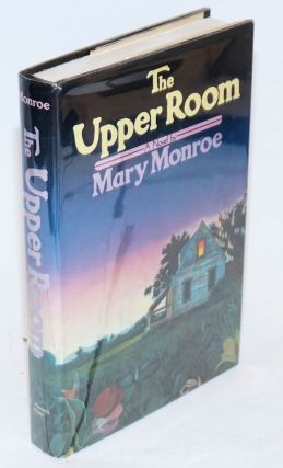 The Upper Room. Mary Monroe