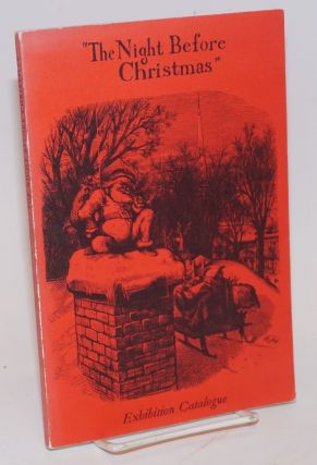 """The Night Before Christmas"" An Exhibition Catalogue Compiled by George H. M. Lawrence. Foreword..."