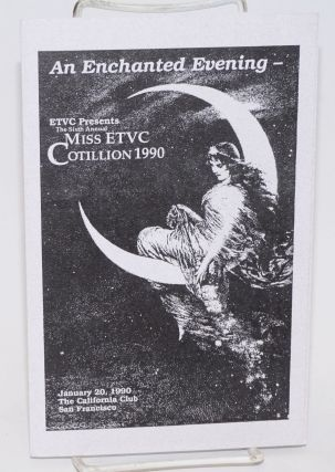 An Enchanted Evening - ETVC presents the Sixth Annual Miss ETVC Cotillion 1990; January 20, 1990,...