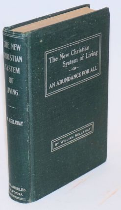 The new Christian system of living or, an abundance for all