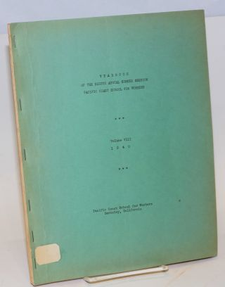 Yearbook of the eighth annual summer session Pacific Coast School for Workers, volume 8....