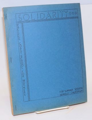 Solidarity, Summer Session, June 24 to July 22, 1939. Volume 7. Pacific Coast School for Workers