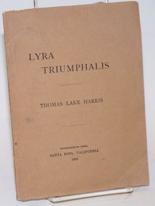 Lyra triumpalis. People's songs: ballads and marches. Thomas Lake Harris.