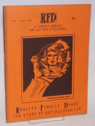 RFD: a country journal for gay men everywhere; #28, Fall, 1981, vol. 7, #4; Reality Finally...