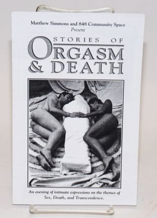 Matthew Simmons and 848 Community Space present Stories of Orgasm & Death [playbill] an evening...