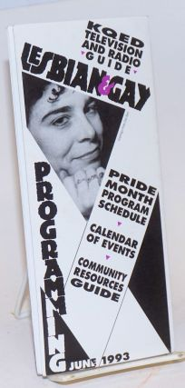 KQED Television and Radio Guide: Lesbian & Gay Programming; [brochure] Pride Month Program schedule, calendar of events & community resources guide 1993. KQED.