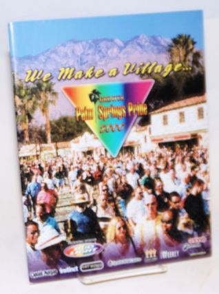 Greater Palm Springs Pride 2000; we make a village...