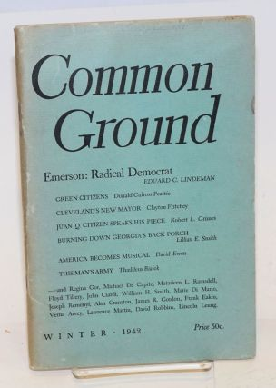 Common Ground. Vol. II, No. 2 (Winter 1942). M. Margaret Anderson, managing, Louis Adamic