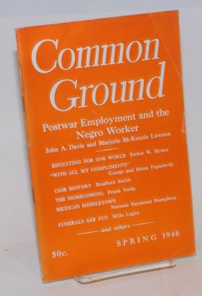 Common Ground. Vol. VI, No. 3 (Spring 1946). M. Margaret Anderson