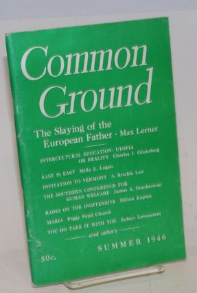 Common Ground. Vol. VI, No. 4 (Spring 1946). M. Margaret Anderson