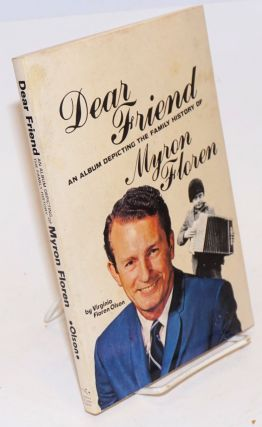 Dear Friend; An Album Depicting the Family History of Myron Floren. Virginia Floren Olson