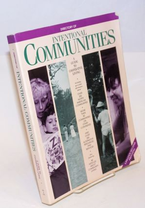 Directory of intentional communities, a guide to cooperative living. 1991 edition Revised second...