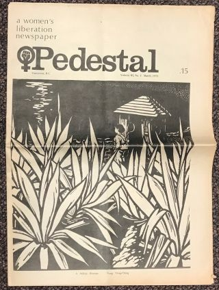 Pedestal: a women's liberation newspaper; Vol. 3 no. 3, March, 1971; A Militia Woman cover by...