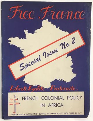 Free France. Special issue no. 2: French colonial policy in Africa