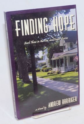 Finding Hope: book three in the Tom and Taylor series. Andrew Barriger
