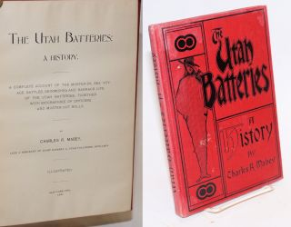 The Utah Batteries: a history. Charles L. Mabey, Norman Ricketts association