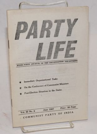 Party life. Inner-party journal of the Organisation Department. Vol. 3 no. 6 (June 1967