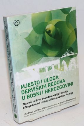 Mjesto i uloga derviskih redova u Bosni i Hercegovini [The Place and Role of Dervish Orders in...