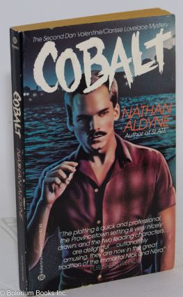 Cobalt The second Dan Valentine/Clarisse Lovelace mystery. Nathan Aldyne, Michael McDowell,...
