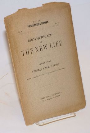 Brotherhood of the new life; letter from Thomas Lake Harris with passing reference to recent criticisms.