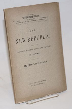 The new republic; prospects, dangers, duties and safeties of the times.