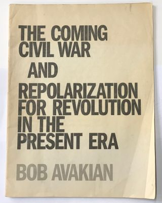 The coming civil war and repolarization for revolution in the present era. Bob Avakian