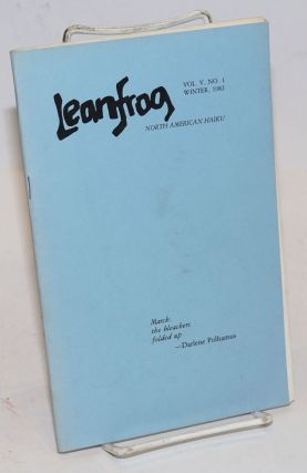 Leanfrog: vol. V, no. 1, Winter 1982; North American Haiku. Pete Beckwith, Louis Cuneo, emeritus
