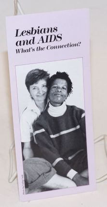 Lesbians and AIDS: what's the connection? [brochure]. Cathy Cade, photo, Women's AIDS Network