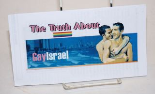 The Truth About Gay Israel [brochure
