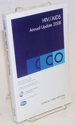HIV/AIDS annual update 2012 based on the proceedings of the 18th annual Clinical Care Options for...