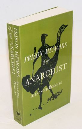 Prison Memoirs of an Anarchist. Alexander Berkman, Kenneth Rexroth