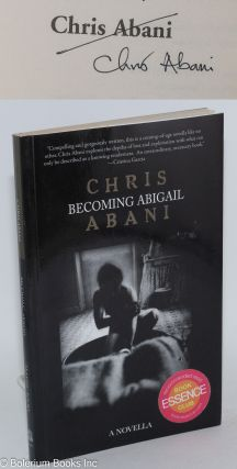 Becoming Abigail a novel. Chris Abani