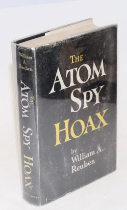 The atom spy hoax. William A. Reuben