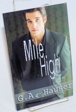 Mile High: Men in Motion series Book #3. G. A. Hauser