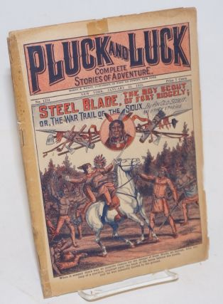 Pluck and Luck, Complete Stories of Adventure. Steel Blade, the Boy Scout of Fort Ridgely; or,...