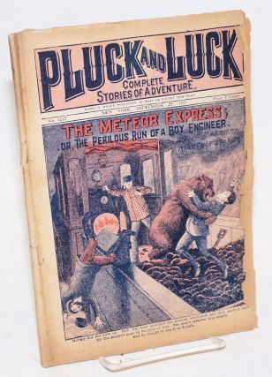 Pluck and Luck, Complete Stories of Adventure. The Meteor Express; or, The Perilous Run of a Boy...