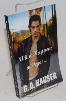 What Happens in Vegas . . G. A. Hauser