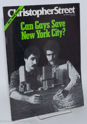 Christopher Street: vol. 2, #3, September 1977; Can Gays Save New York City? Charles L. Ortleb,...
