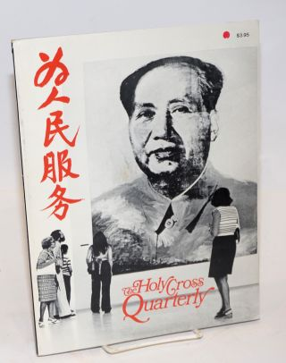 The Holy Cross Quarterly, The China Issue; Volume 7, Numbers 1-4. William Van Etten Casey, S. J