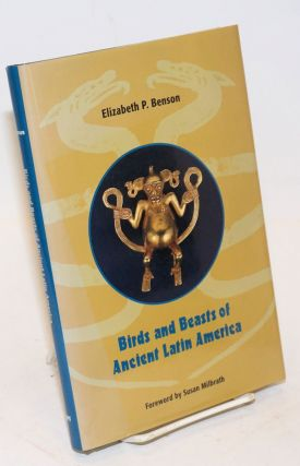 Birds and Beasts of Latin America. Elizabeth P. Benson, Susan Milbrath.