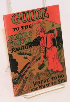 Guide to the Pikes Peak Region; Where to Go and What to See [cover text]; Snyder's Tourist Guide...