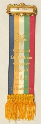 Star of Bethlehem Chapter No. 18, OES. San Francisco, Ca [Sentinel's ribbon]. Order of Eastern Star